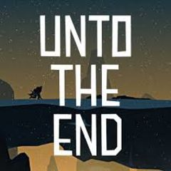 Unto The End